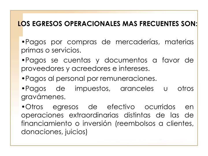 LOS EGRESOS OPERACIONALES MAS FRECUENTES SON: