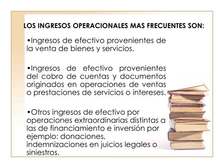 LOS INGRESOS OPERACIONALES MAS FRECUENTES SON: