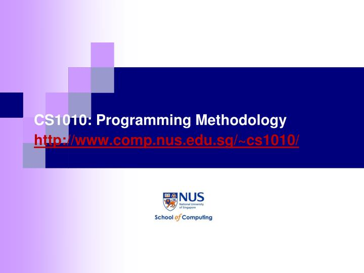 Cs1010 programming methodology http www comp nus edu sg cs1010