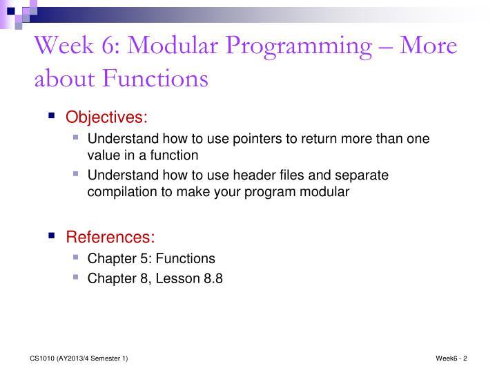 Week 6: Modular Programming – More about Functions