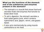what are the functions of the stomach and of the substances and enzymes present in the stomach