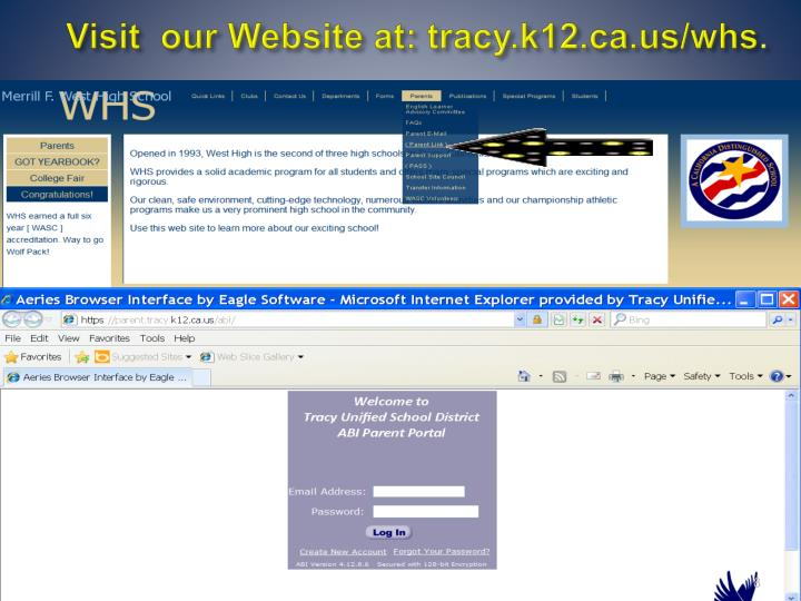 Visit  our Website at: tracy.k12.ca.us/whs