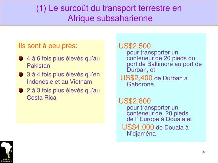 (1) Le surcoût du transport terrestre en