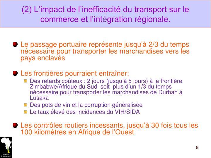 (2) L'impact de l'inefficacité du transport sur le commerce et l'int
