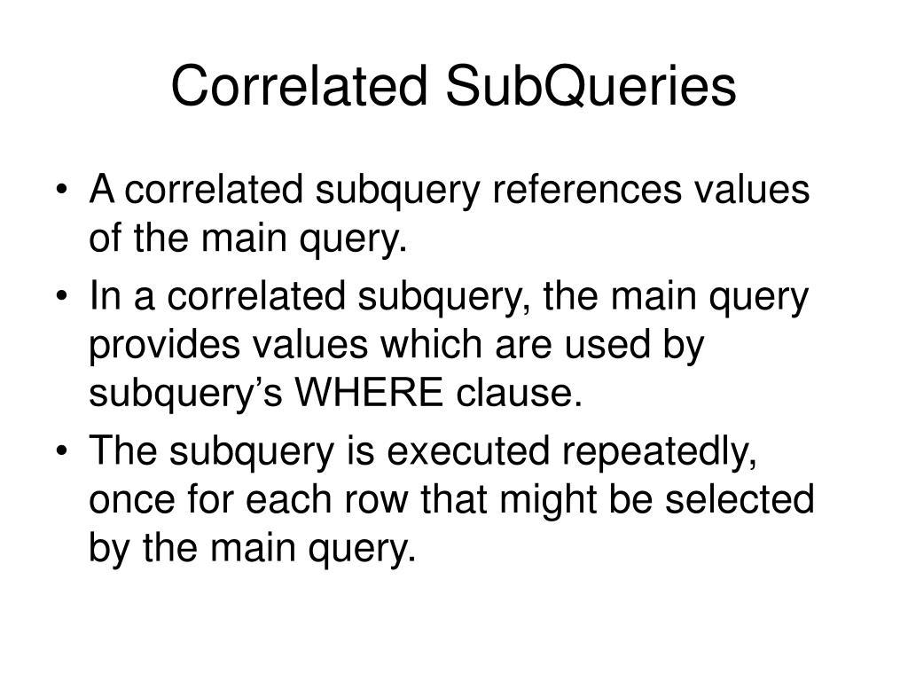 Correlated SubQueries