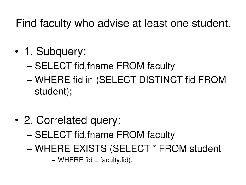 Find faculty who advise at least one student.