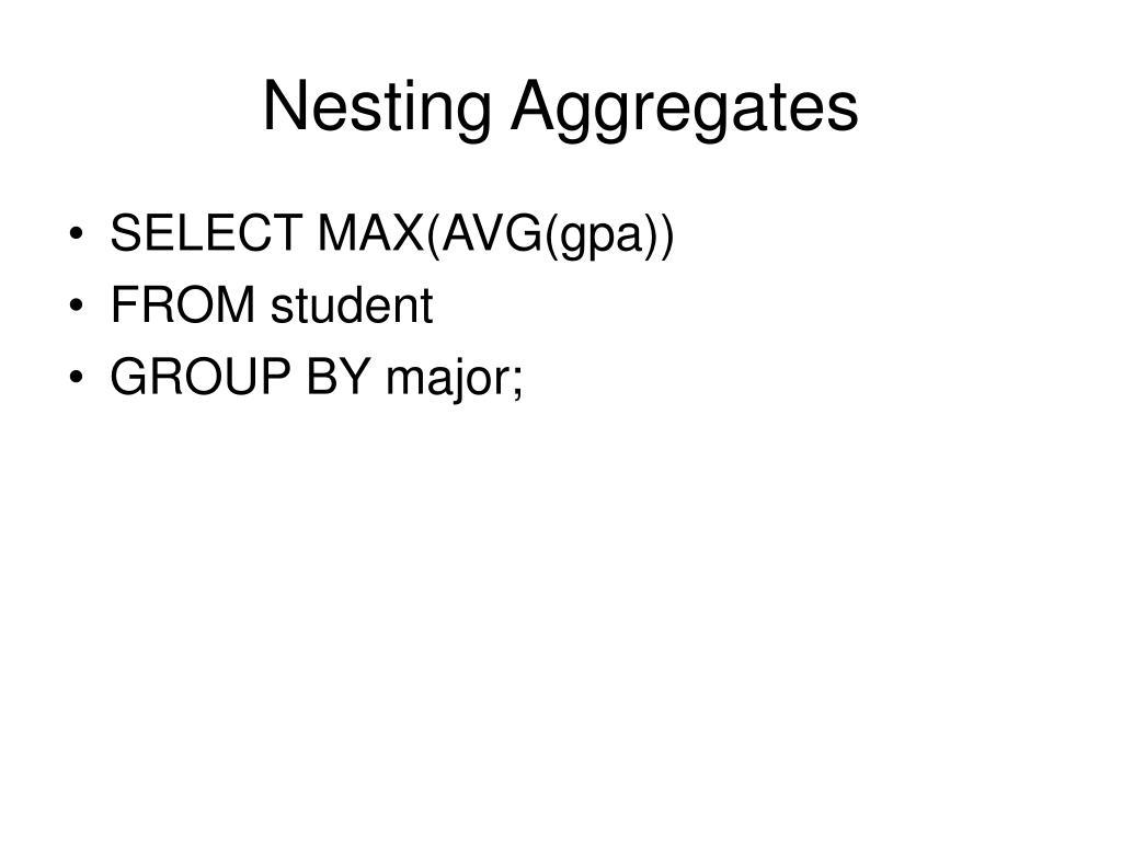 Nesting Aggregates