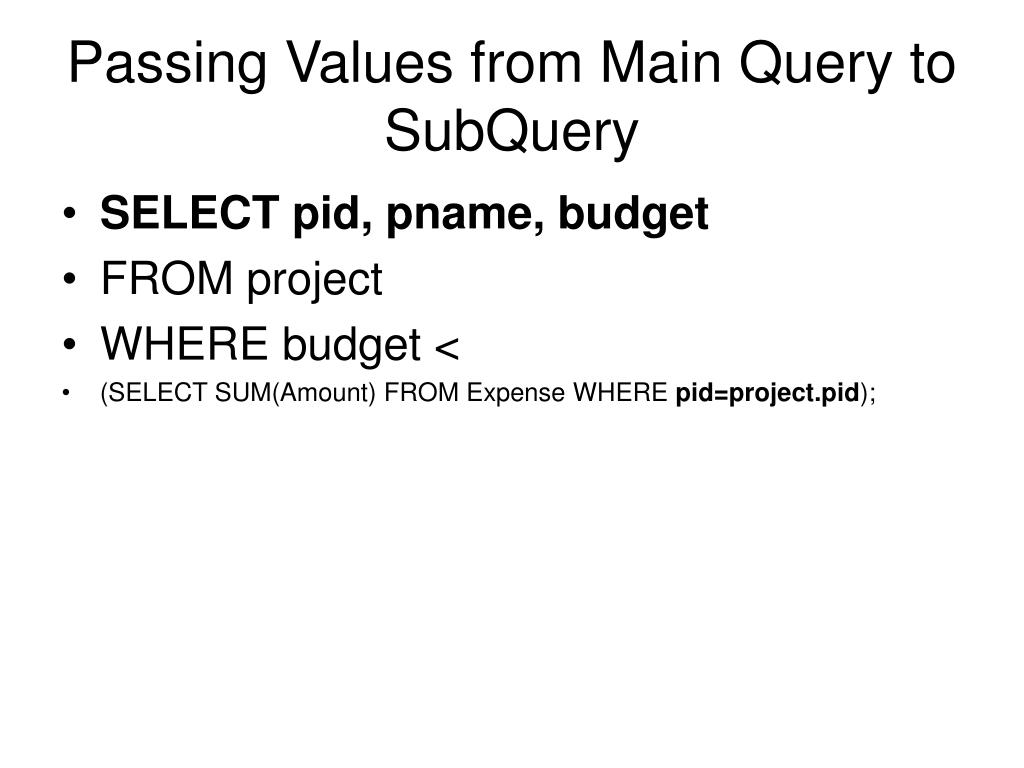 Passing Values from Main Query to SubQuery