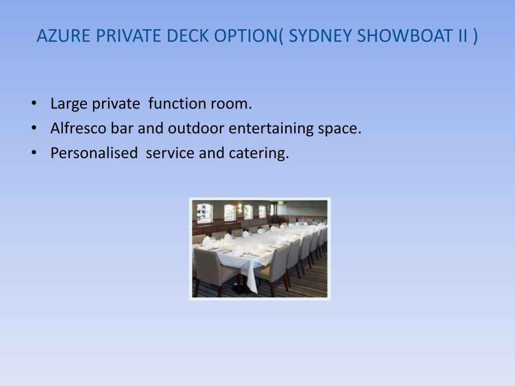 AZURE PRIVATE DECK OPTION( SYDNEY SHOWBOAT II )