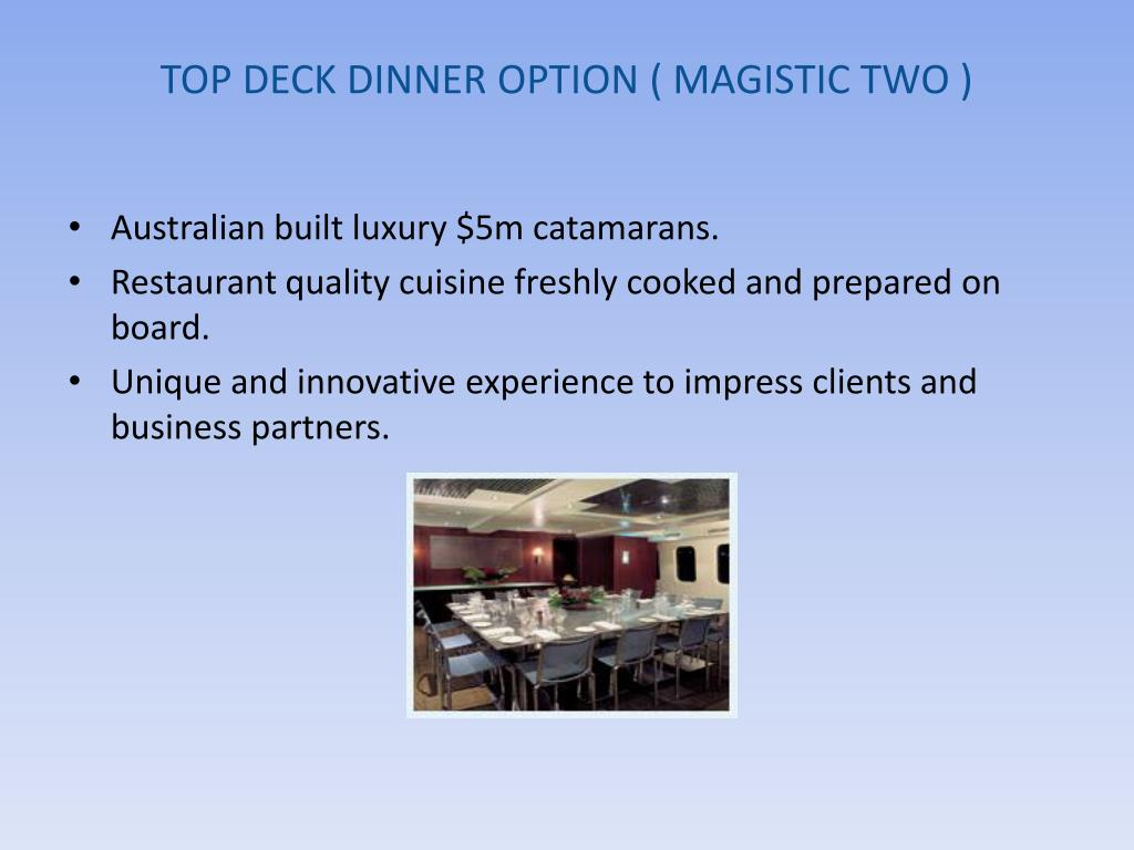 TOP DECK DINNER OPTION ( MAGISTIC TWO )
