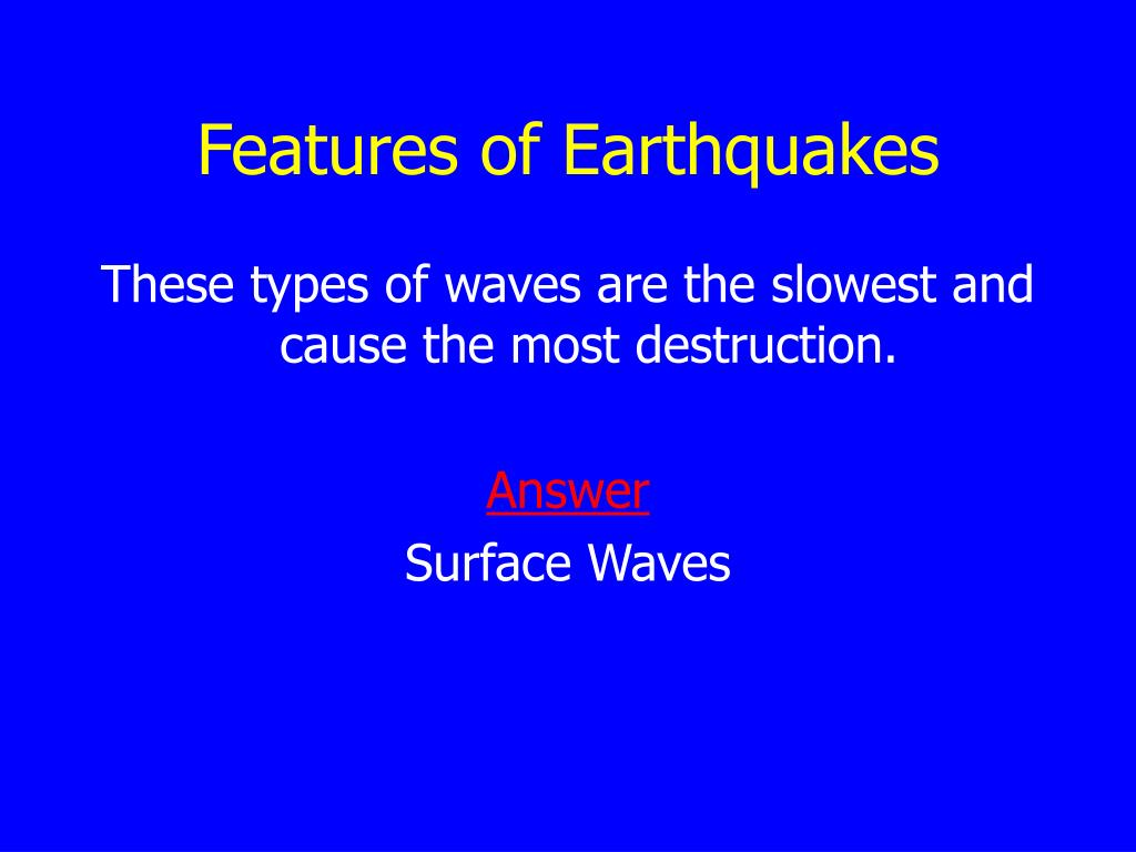 Features of Earthquakes
