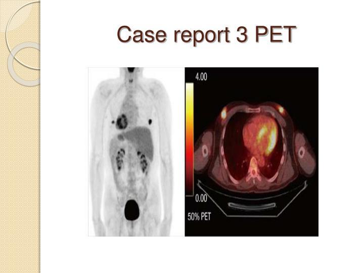 Case report 3 PET
