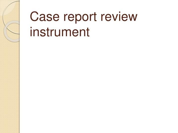 Case report review instrument