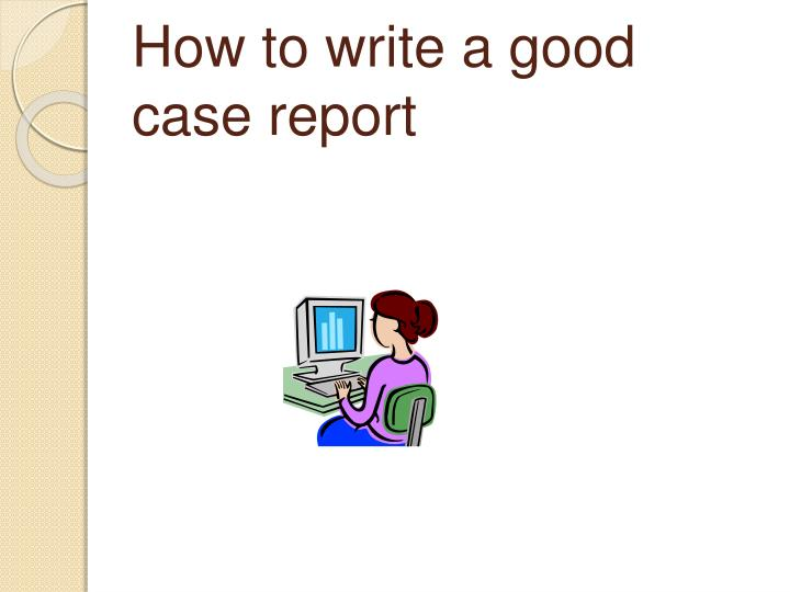 How to write a good case report