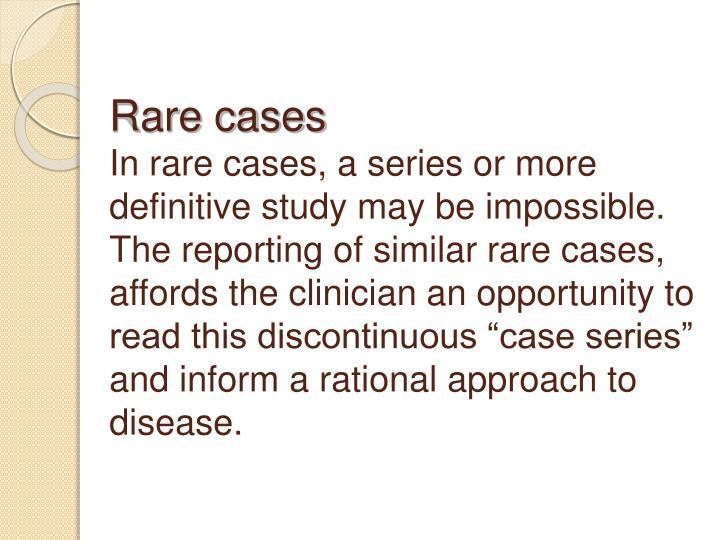 Rare cases