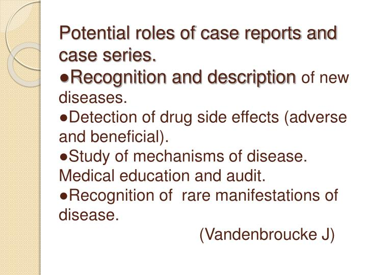 Potential roles of case reports and case series.