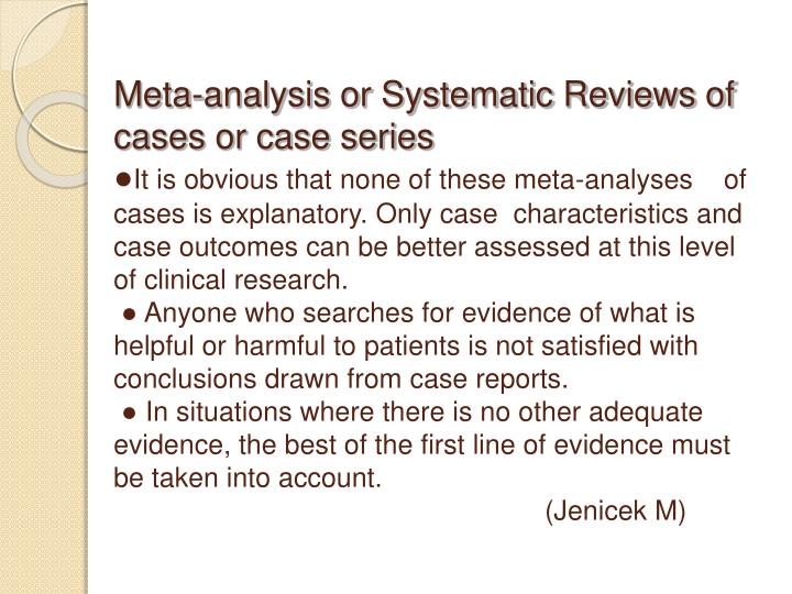Meta-analysis or Systematic Reviews of cases or case series