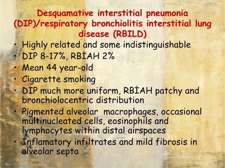 Desquamative interstitial pneumonia (DIP)/respiratory bronchiolitis interstitial lung disease (RBILD)