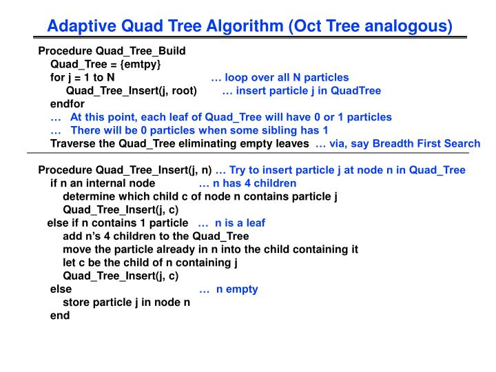 Adaptive Quad Tree Algorithm (Oct Tree analogous)