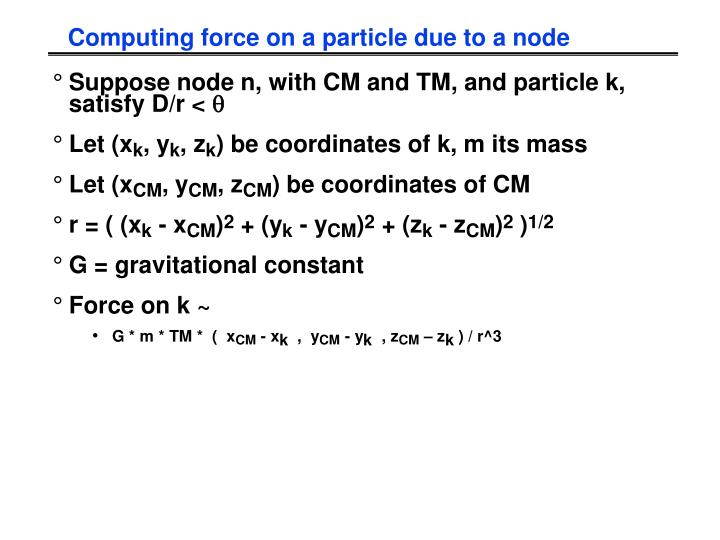 Computing force on a particle due to a node