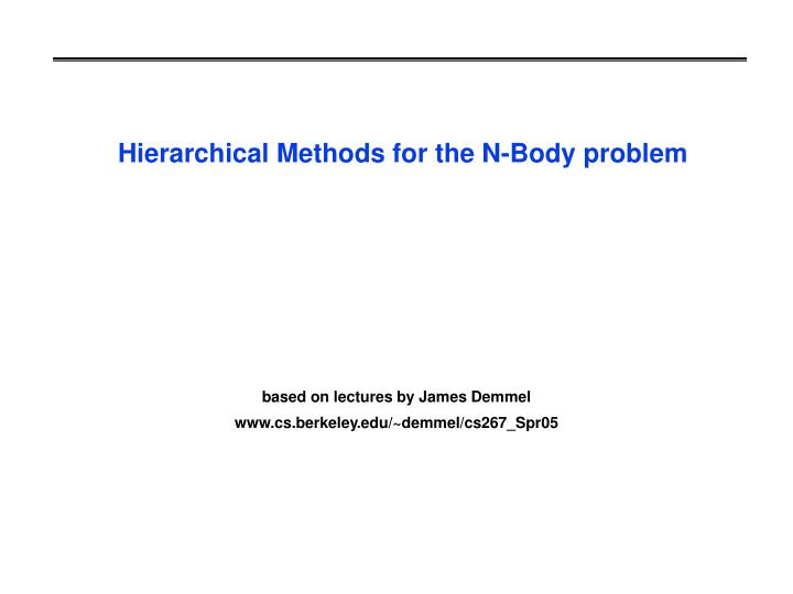 Hierarchical methods for the n body problem