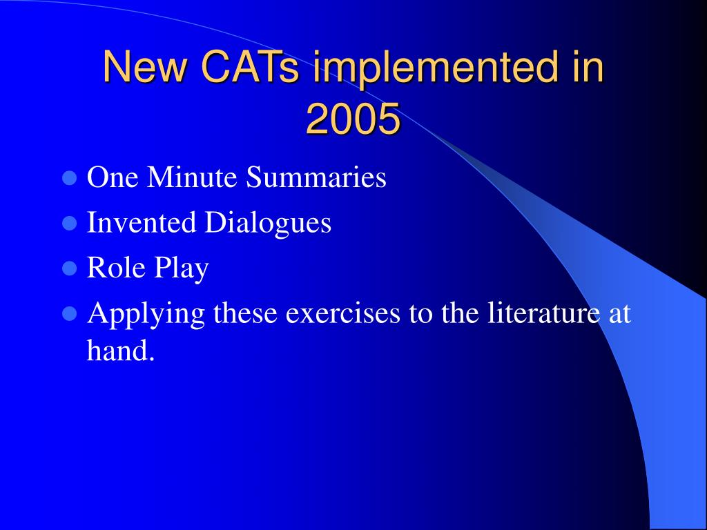 New CATs implemented in 2005