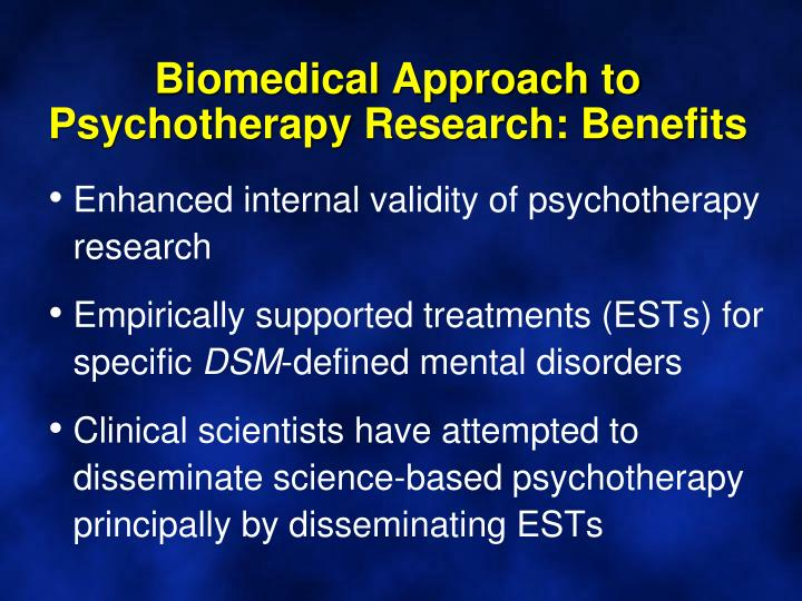 Biomedical Approach to Psychotherapy Research: Benefits