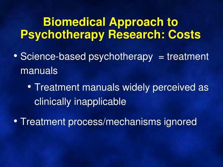 Biomedical Approach to Psychotherapy Research: Costs