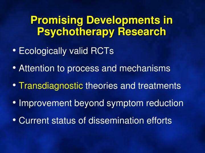 Promising Developments in Psychotherapy Research