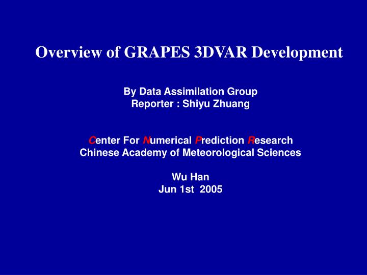 Overview of grapes 3dvar development
