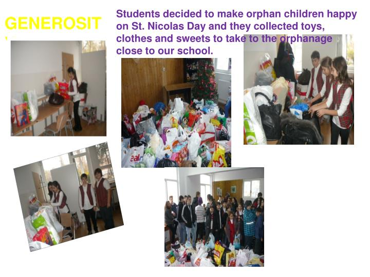 Students decided to make orphan children happy on St. Nicolas Day and they collected toys, clothes a...