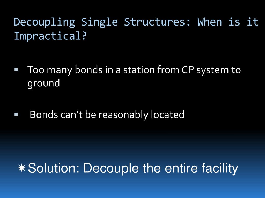 Decoupling Single Structures: When is it Impractical?