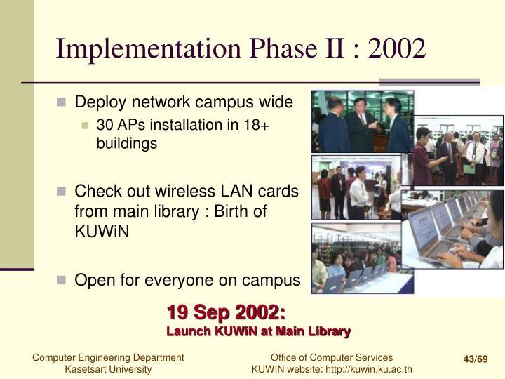 Implementation Phase II : 2002