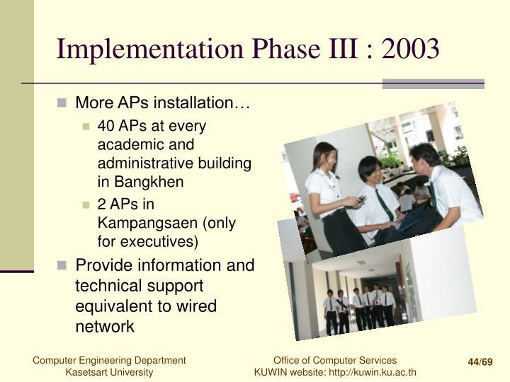 Implementation Phase III : 2003
