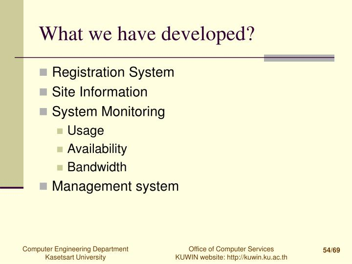 What we have developed?