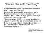 can we eliminate tweaking