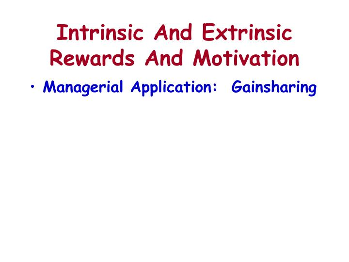 Intrinsic And Extrinsic Rewards And Motivation