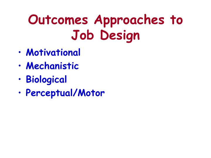 Outcomes Approaches to Job Design