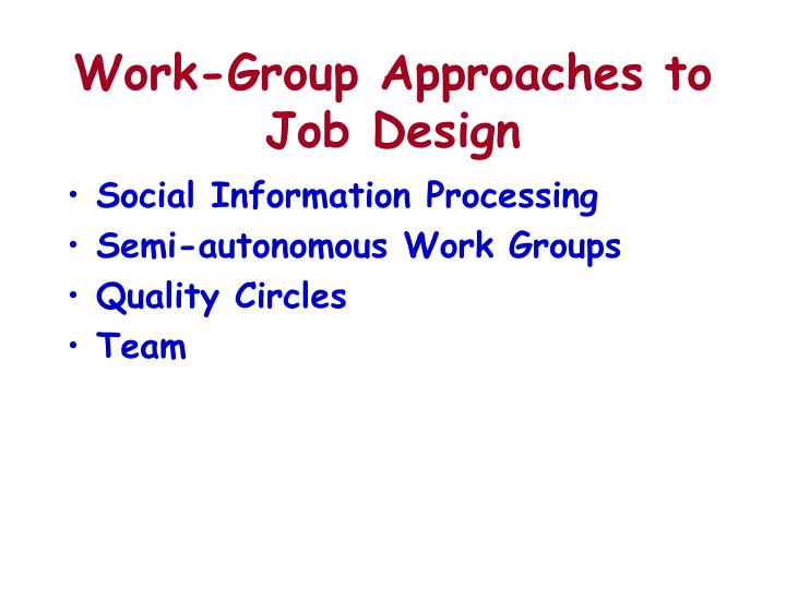 Work-Group Approaches to Job Design