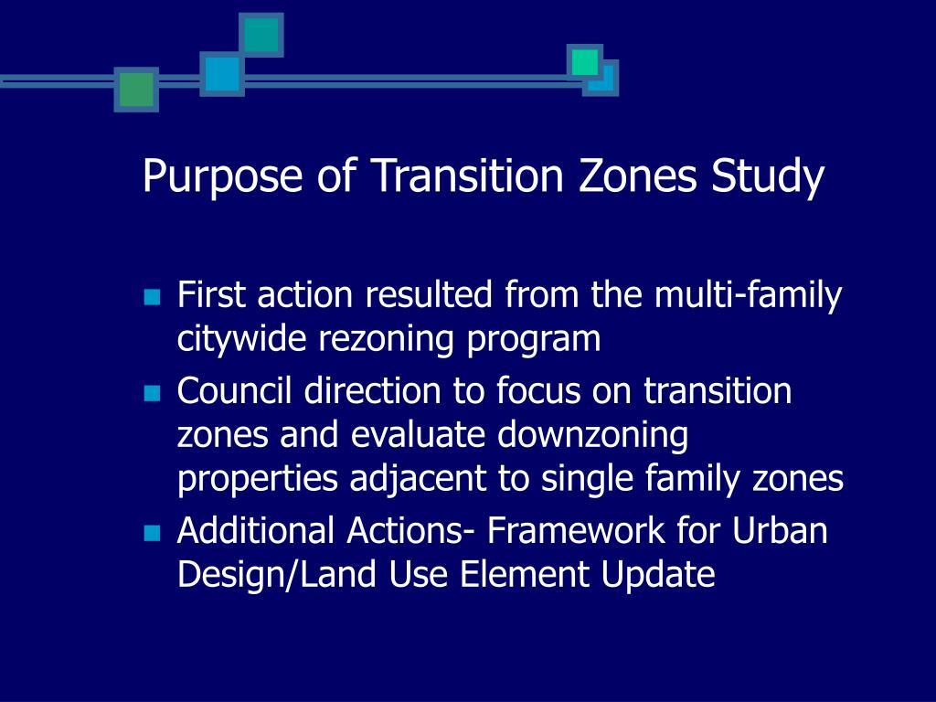 Purpose of Transition Zones Study