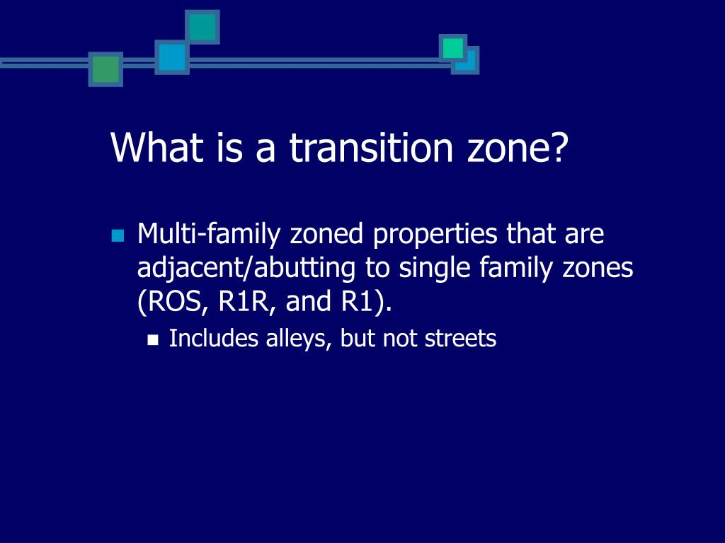 What is a transition zone?