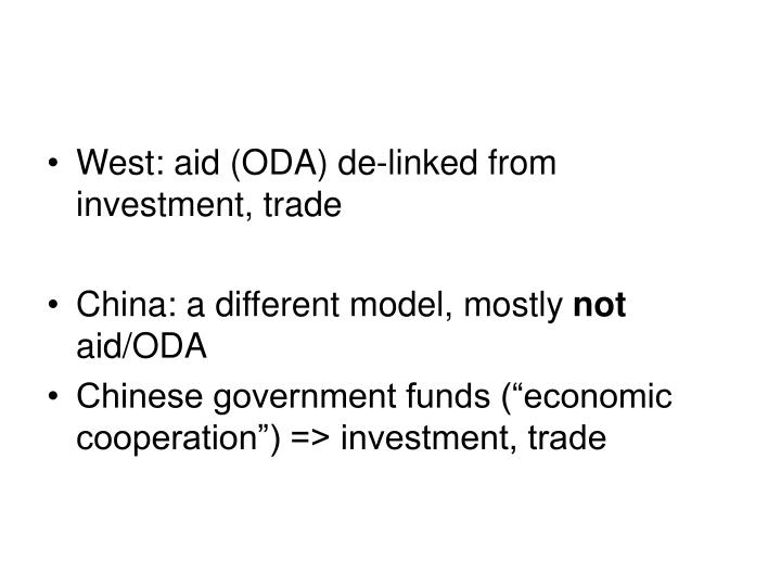 West: aid (ODA) de-linked from investment, trade