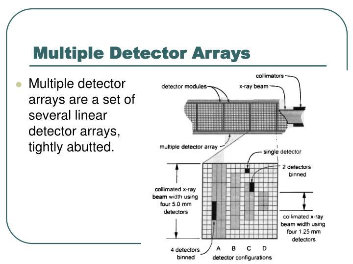 Multiple Detector Arrays