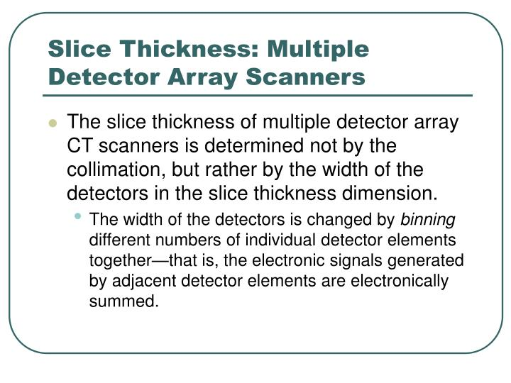 Slice Thickness: Multiple Detector Array Scanners