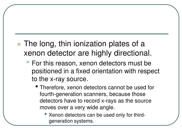 The long, thin ionization plates of a xenon detector are highly directional.