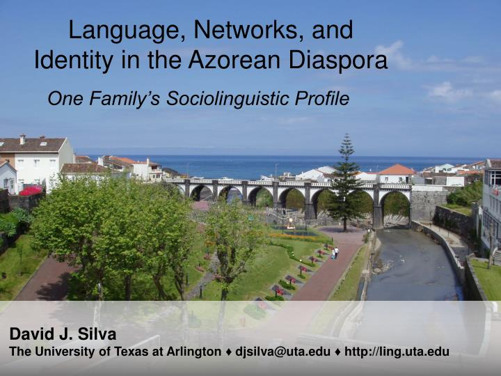 Language, Networks, and Identity in the Azorean Diaspora