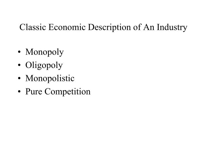 Classic Economic Description of An Industry