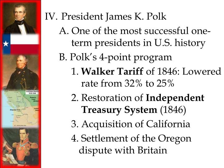 IV. President James K. Polk