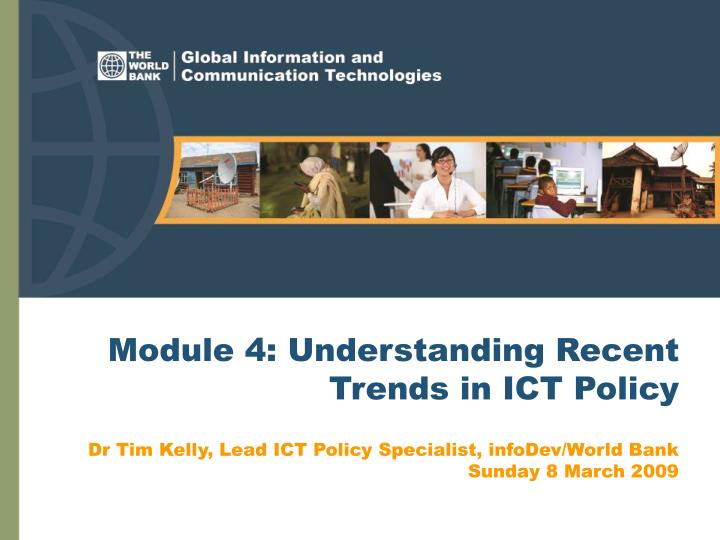 Module 4 understanding recent trends in ict policy