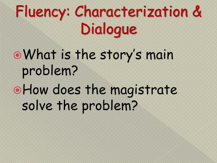 Fluency: Characterization & Dialogue